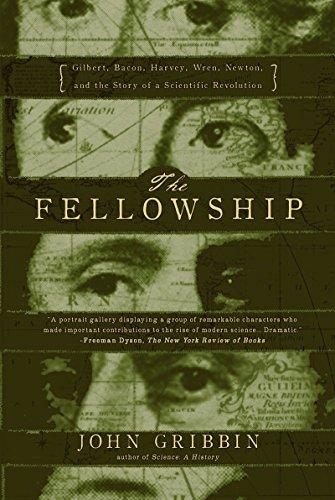 9781590200261: The FellowshipGilbert, Bacon, Wren, Newton, and the Story of a Scientific Revol: Gilbert, Bacon, Wren, Newton, and the Story of a Scientific Revolution