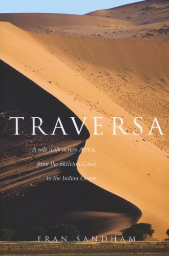 9781590200360: Traversa: A Solo Walk Across Africa, from the Skeleton Coast to the Indian Ocean
