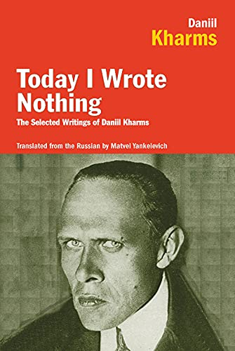 9781590200421: Today I Wrote Nothing: The Selected Writings of Daniil Kharms