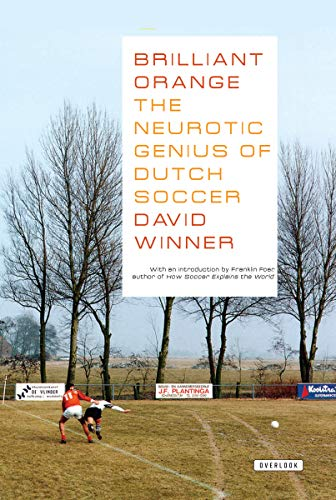 Brilliant Orange - The Neurotic Genius of Dutch Soccer