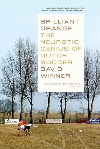 9781590200551: Brilliant Orange: The Neurotic Genius of Dutch Soccer