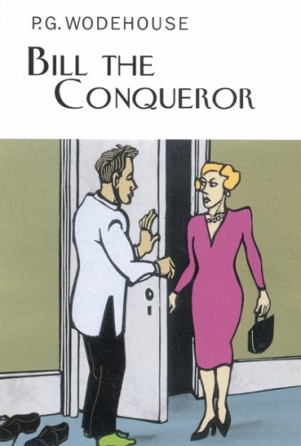 9781590200674: Bill the Conqueror (Collector's Wodehouse)