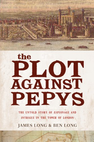 9781590200698: The Plot Against Pepys: The Untold Story of Espionage and Intrigue in the Tower of London