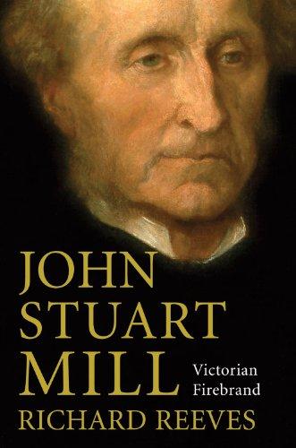 John Stuart Mill: Victorian Firebrand (1590200764) by Reeves, Richard