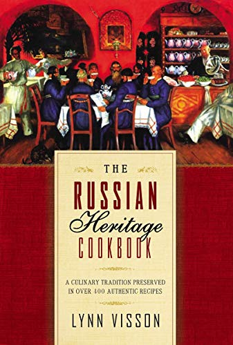 9781590201169: The Russian Heritage Cookbook: A Culinary Heritage Preserved in 360 Authentic Recipes