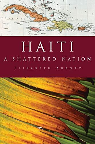 9781590201411: Haiti: A Shattered Nation