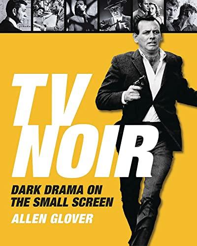 9781590201671: TV Noir: The Dark Genre on the Small Screen