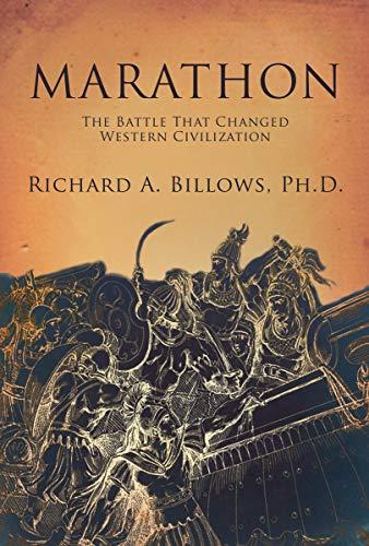 Marathon: How One Battle Changed Western Civilization: Billows, Richard A