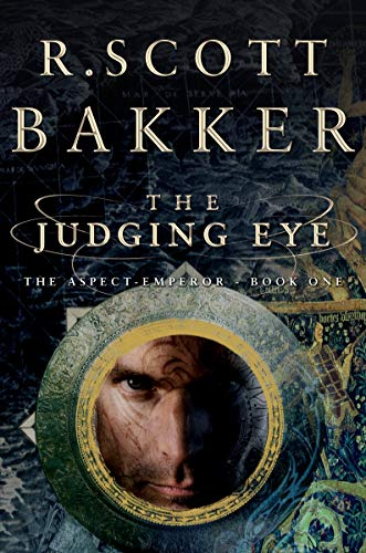 THE JUDGING EYE, THE WHITE-LUCK WARRIOR, THE GREAT ORDEAL, THE UNHOLY CONSULT: Bakker, R Scott