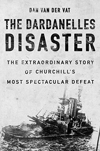 9781590202234: The Dardanelles Disaster: Winston Churchill's Greatest Defeat