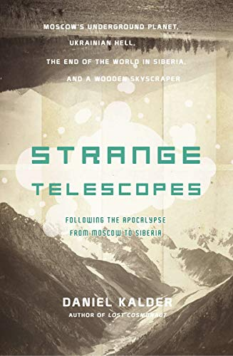 9781590202265: Strange Telescopes: Following the Apocalypse from Moscow to Siberia