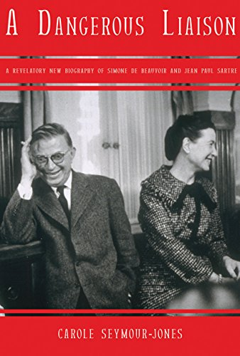 9781590202685: A Dangerous Liaison: A Revelatory New Biography of Simone Debeauvoir and Jean-Paul Sartre