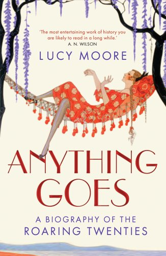 9781590202777: Anything Goes: A Biography of the Roaring Twenties