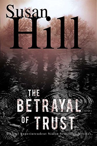 9781590202807: The Betrayal of Trust: A Simon Serailler Mystery (Chief Superintendent Simon Serrailler Mysteries)