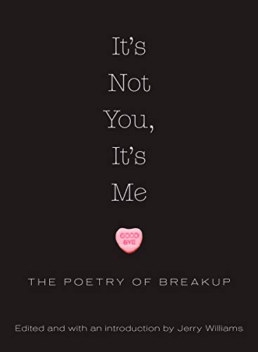 9781590202821: It's Not You, It's Me: The Poetry of Breakup