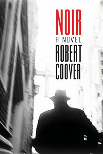 NOIR: A Novel (Signed First Edition): Robert Coover