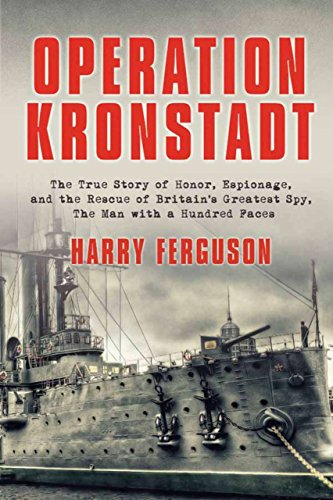 9781590203378: Operation Kronstadt: The Greatest True Story of Honor, Espionage, and the Rescueof Britain'sGreatest Spy, The Man with a Hundred Faces