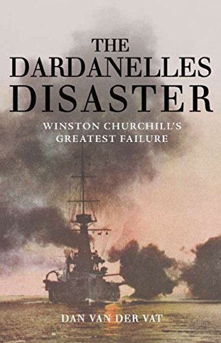 9781590203392: The Dardanelles Disaster: Winston Churchill's Greatest Failure