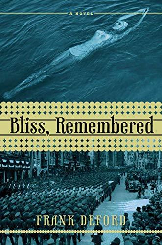 Bliss, Remembered: A Novel: Deford, Frank