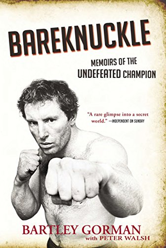 Bareknuckle: Memoirs of the Undefeated Champion: Gormon, Bartley