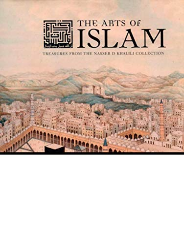 9781590203934: The Arts of Islam: Treasures from the Nasser D. Khalili Collection