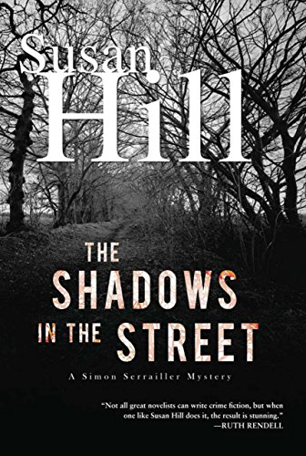 9781590204085: The Shadows in the Street: A Simon Serrailler Mystery