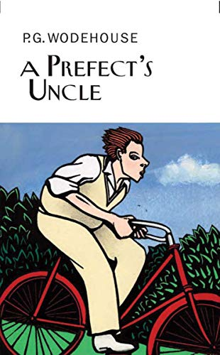 9781590204146: A Prefect's Uncle (Collector's Wodehouse)