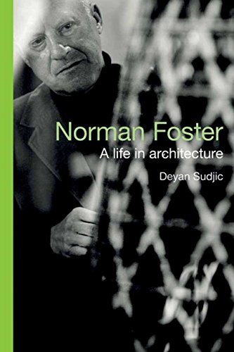 9781590204320: Norman Foster: A Life in Architecture