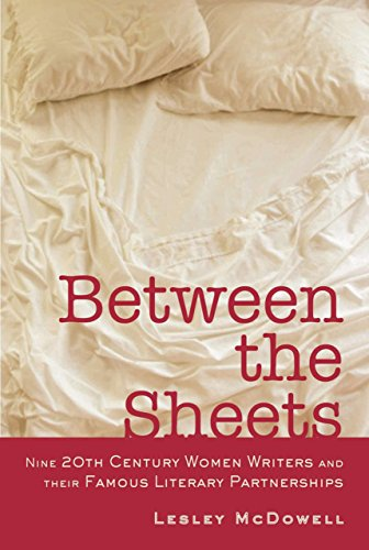 9781590204382: Between the Sheets: Nine 20th Century Women Writers and Their Famous Literary Partnerships