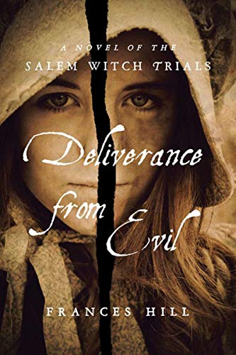 9781590204702: Deliverance From Evil: A Novel of the Salem Witch Trials