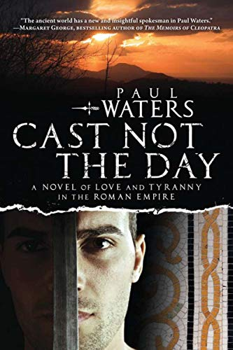9781590204733: Cast Not the Day: A Novel of Love and Tyranny