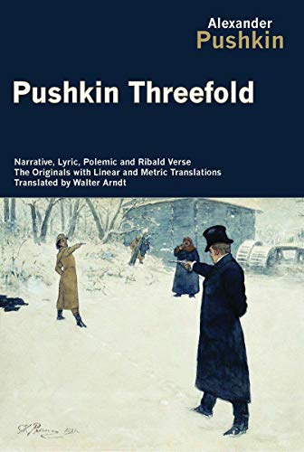 9781590205075: Pushkin Threefold: Narrative, Lyric, Polemic and Ribald Verse, the Originals with Linear and Metric Translations