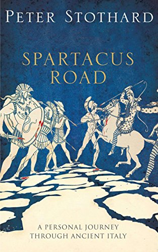 9781590205785: The Spartacus Road: A Personal Journey Through Ancient Italy