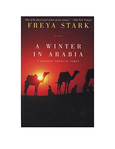 A Winter in Arabia: A Journey Through Yemen (1590206460) by Freya Stark