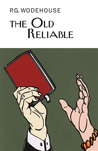 9781590206799: The Old Reliable (Collector's Wodehouse)