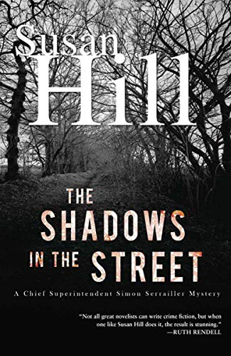 9781590206843: The Shadows in the Street: A Simon Serailler Mystery (Chief Superintendent Simon Serrailler Mysteries)