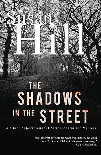 9781590206843: The Shadows in the Street: A Simon Serailler Mystery (Chief Superintendent Simon Serrailler Mysteries)