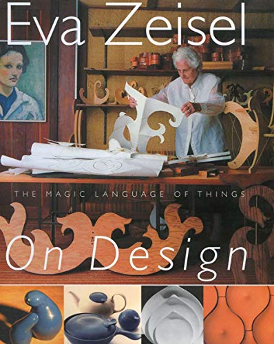 9781590206898: Eva Zeisel on Design: The Magic Language of Things