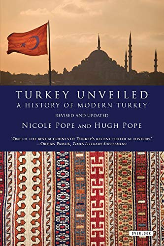 9781590206904: Turkey Unveiled: A History of Modern Turkey