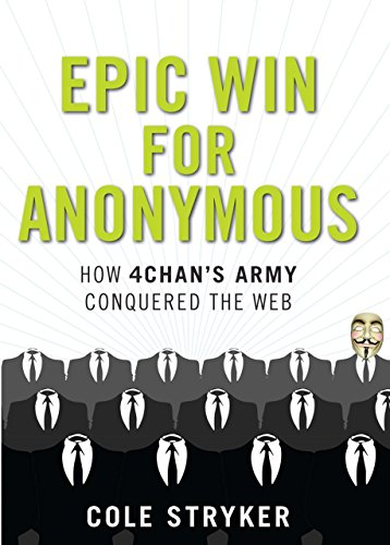9781590207109: Epic Win for Anonymous: How 4chan's Army Conquered the Web