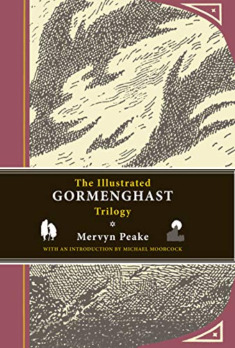 The Illustrated Gormenghast Trilogy (Hardcover): Mervyn Peake