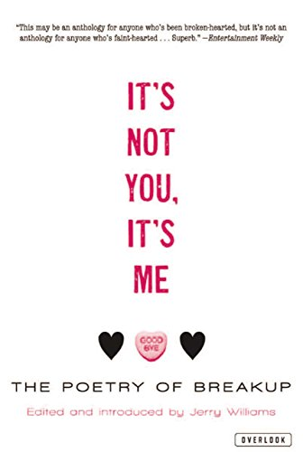 9781590207512: It's Not You, It's Me: The Poetry of Breakup