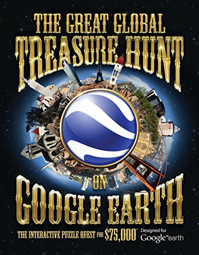 9781590207574: The Great Global Treasure Hunt on Google Earth: The Interactive Puzzle Quest for a $75,000 Prize