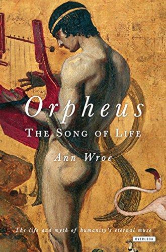 Orpheus: The Song of Life: Wroe, Ann