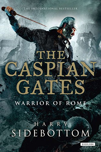 9781590207826: The Caspian Gates: Warrior of Rome: Book 4 (Warrior of Rome (Hardcover))