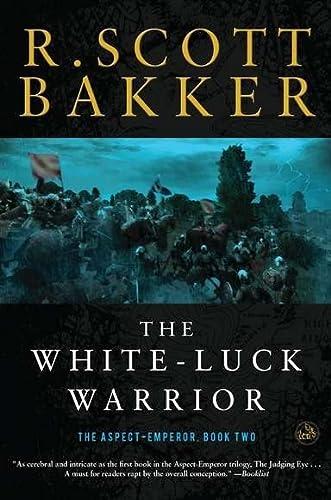 9781590208168: The White-Luck Warrior (Aspect-Emperor)