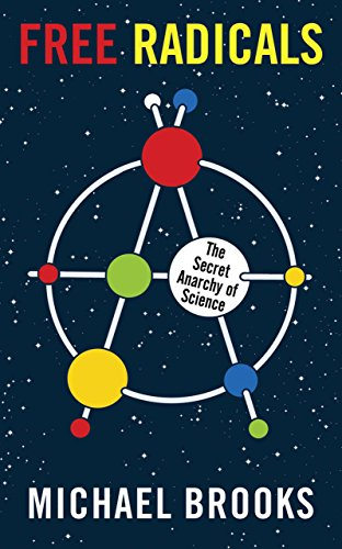9781590208540: Free Radicals: The Secret Anarchy of Science