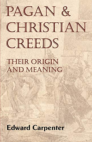 9781590210079: Pagan and Christian Creeds: Their Origin and Meaning