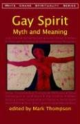 9781590210246: Gay Spirit: Myth and Meaning (White Crane Spirituality series)