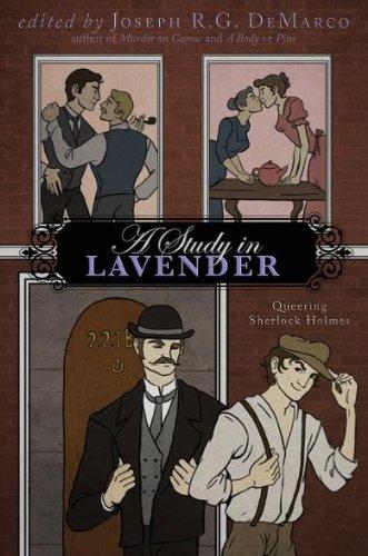 A Study in Lavender: Queering Sherlock Holmes: Elka Cloke; Rajan Khanna; Stephen Osborne; Ruth Sims...